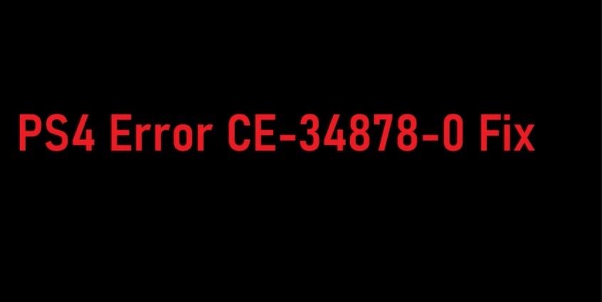 PS4 Error CE-34878-0 Fix